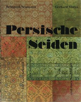 Neumann, Reingard und Murza, Gerhard - Persische Seiden - Die Gewebekunst der Safawiden und ihrer Nachfolger