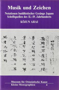 Arai, Kojun - Musik und Zeichen - Notationen buddhistischer Gesänge Japans - Schriftquellen des 11.-19. Jahrhunderts
