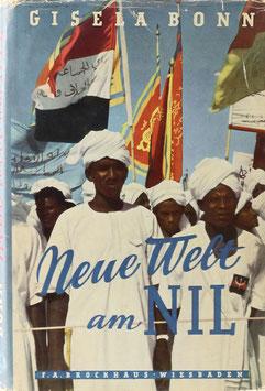 Bonn, Gisela - Neue Welt am Nil - Tagebuchblätter einer Reise nach Ägypten und dem Sudan