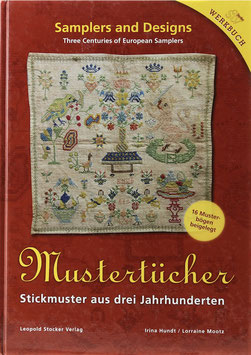 Hundt, Irina und Mootz, Lorraine - Mustertücher - Stickmuster aus drei Jahrhunderten - Samplers and Designs - Three Centuries of European Samplers