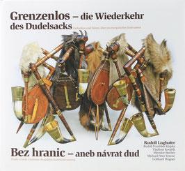 Wagner, Gotthard (Hrsg.) - Grenzenlos - die Wiederkehr des Dudelsacks - Gedanken und Fakten über ein europäisches Instrument