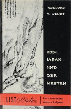 Wendt, Ingeborg Y. - Zen, Japan und der Westen