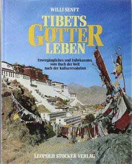 Senft, Willi - Tibets Götter leben - Unvergängliches und Unbekanntes vom Dach der Welt nach der Kulturrevolution