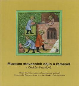 Bloch, Jiri und Bláha, Jiri - Muzeum stavebnich dejin a remesel v Ceském Krumlove