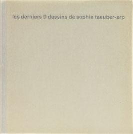 Taeuber-Arp, Sophie - Les derniers 9 dessins de Sophie Taeuber-Arp - Prècédés d'une lettre de Gabrielle Buffet-Picabia