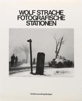 Strache, Wolf - Fotografische Stationen - Bilder aus den Jahren 1934-1980