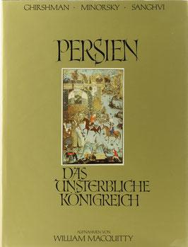 Ghirshman, Roman, Minorsky, Vladimir Minorsky und Sanghvi, Ramesh - Persien - Das unsterbliche Königreich