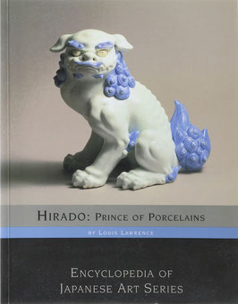 Lawrence, Louis - Hirado: Prince of Porcelains