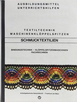 Textiltechnik - Maschinenklöppelspitzen - Schmucktextilien - Bindungstechnik - Klöppelspitzenmaschinen - Fachrechnen