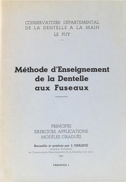 Chaleyé, J. - Méthode d'Enseignement de la Dentelle aux Fuseaux . Principes, Exercices, Applications, Modèles Gradués. Fascicule 1