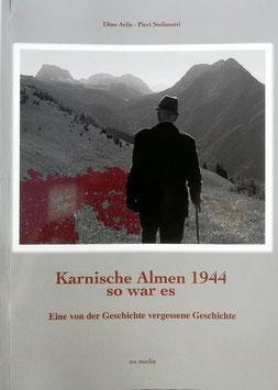 Karnische Almen 1944 - Über NS Morde in den Karnischen Alpen