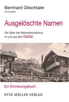 Ausgelöschte Namen - Die Opfer des Nationalsozialismus im und aus dem Gailtal