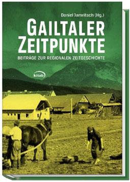 Gailtaler Zeitpunkte - Beiträge zur regionalen Zeitgeschichte