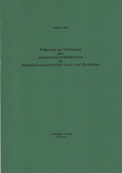"""Hugo Erbe: """"Präparate zur Förderung des elementaren Kräftewirkens im biologisch-dynamischen Land- und Gartenbau"""""""