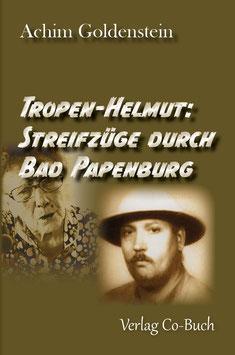 Achim Goldenstein, Tropen-Helmut: Streifzüge durch Bad Papenburg