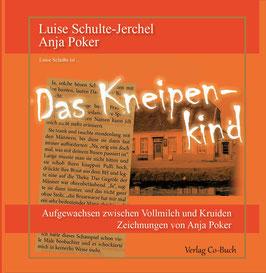 Luise Schulte-Jerchel und Anja Poker, Das Kneipenkind