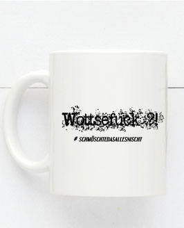 Tasse Wottsefuck