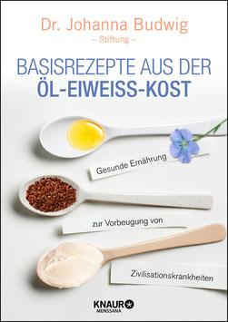 Dr. Johanna Budwig: BASISREZEPTE aus der ÖL-EIWEISS-KOST