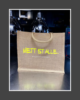 "Jutetasche ""Mett ist alle."""
