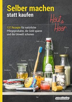 SELBER MACHEN STATT KAUFEN HAUT & HAAR