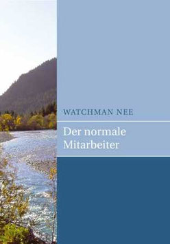 Watchman Nee: Der normale Mitarbeiter