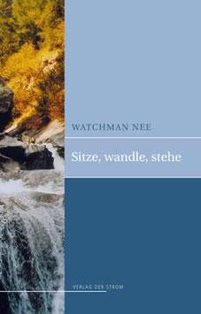 Watchman Nee: Sitze, wandle, stehe (E-Book)