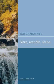 Watchman Nee: Sitze, wandle, stehe
