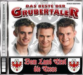 CD - Dem Land Tirol die Treue - Best of Grubertaler
