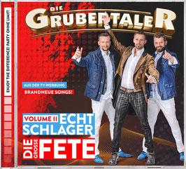"DIE GRUBERTALER – CD ""ECHT SCHLAGER – DIE GROSSE FETE – VOLUME II"""