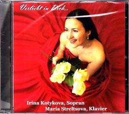 CD - Verliebt in Dich /  Irina Kotykova, Sopran /  Maria Streltsova,Klavier
