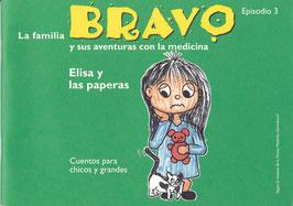 La familia BRAVO y sus aventuras con la medicina, Episodio 3