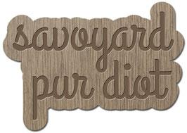 SAVOYARD PUR DIOT PATOIS SAVOYARD
