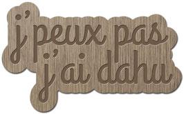 J'PEUX PAS J'AI DAHU PATOIS SAVOYARD