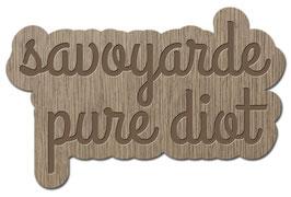 SAVOYARDE PURE DIOT PATOIS SAVOYARD