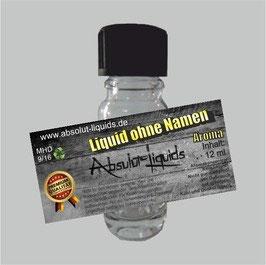 Liquid ohne Namen Aroma Absolut Liquids