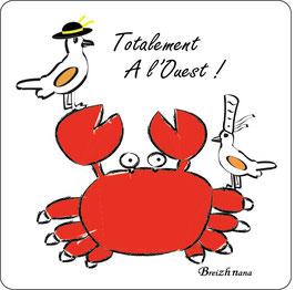 """Dessous de verre """"Totalement à L'Ouest""""- Breizh Nana"""