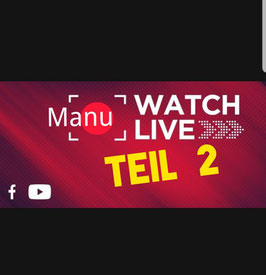 """Manu """"Watch  Live""""  (Teil 2)"""