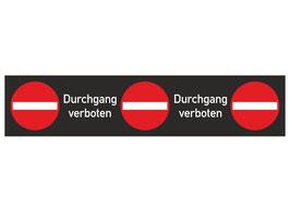 Markierungsstreifen Durchgang verboten, rutschemmend und rückstandsfrei wieder zu entfernen