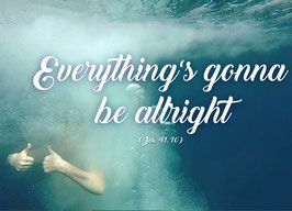 Everythings gonna be allright