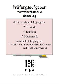 Prüfungsaufgaben mit Lösungen für die Wirtschaftsschule