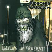 "OBSCENE GESTURE ""Living In Profanity"" CD"