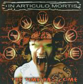 "IN ARTICULO MORTIS ""The Time Has Come"" CD"