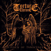 "TORTURE THRONE ""Stench Of Innocence"" MCD"