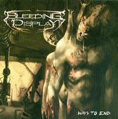 "BLEEDING DISPLAY ""Ways To End"" CD"