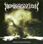 "REPOSSESSION ""Reign over Inferno"" MCD"