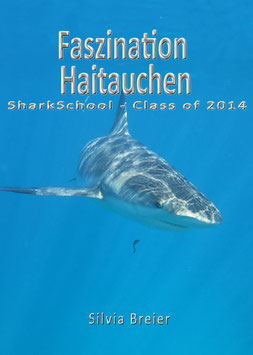 """Faszination Haitauchen - SharkSchool Class of 2014"" - eBook"
