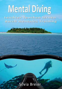 """""""Mental Diving - leichter Tauchen lernen durch mentales Training"""""""