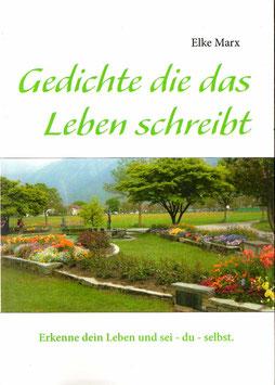 Gedichte die das Leben schreibt         ISBN 9783848223855       (Dieses Buch ist ebenfalls als ebook erhältlich in den gleichen Verlagen wie oben angegeben)