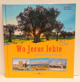 Wo Jesus lebte, Kinder entdecken das Heilige Land