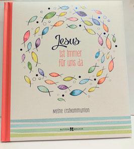 Jesus ist immer für uns da, Meine Erstkommunion